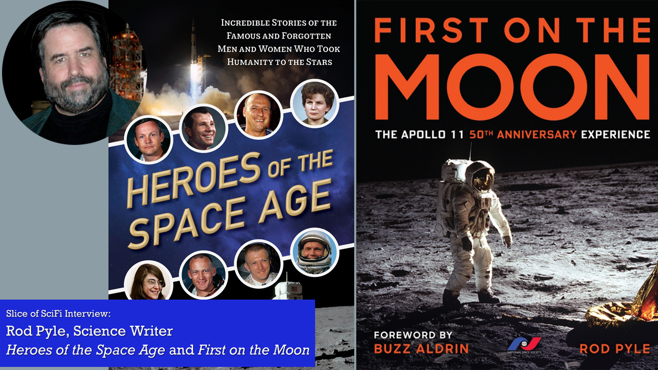 "Rod Pyle: ""Heroes of the Space Age"" and ""First on the Moon"" More on space travel history in honor of 50th Anniversary of the Lunar Landing"