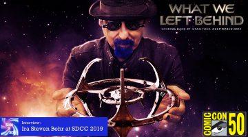 SDCC 2019: Ira Steven Behr