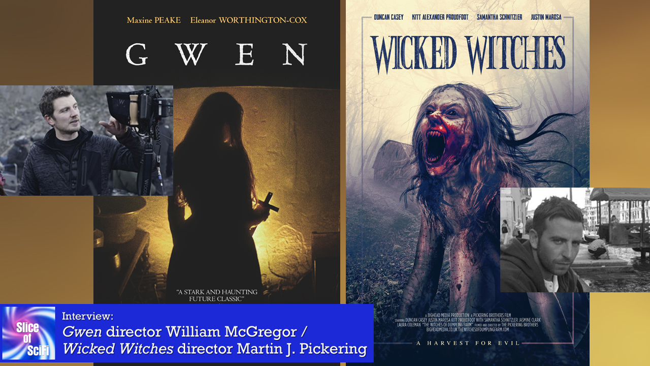 "Indie Talk: Suspense & Horror in ""Gwen"" and ""Wicked Witches"" Directors William McGregor and actress Martin Pickering chat about their films"