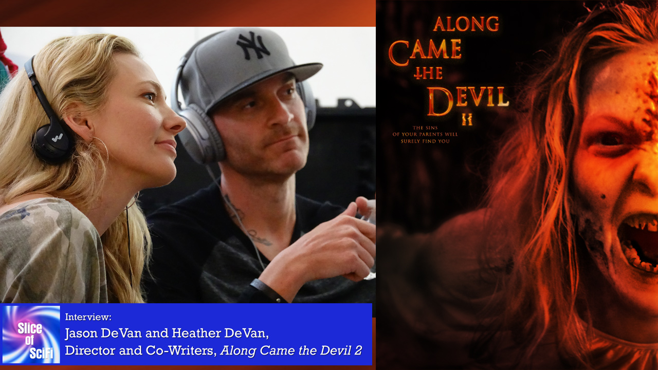 """""""Along Came the Devil 2"""": Heather & Jason DeVan revisit possessions Building a world around a horror movie so it can grow into a bigger story"""