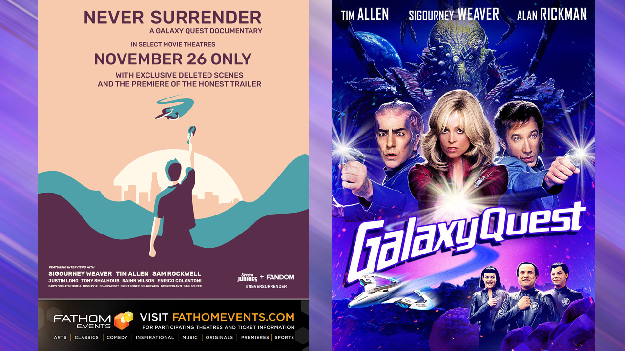 "First Look: ""Never Surrender: A Galaxy Quest Documentary"" Theatrical screening for one night only: November 26th, from Fathom Events"