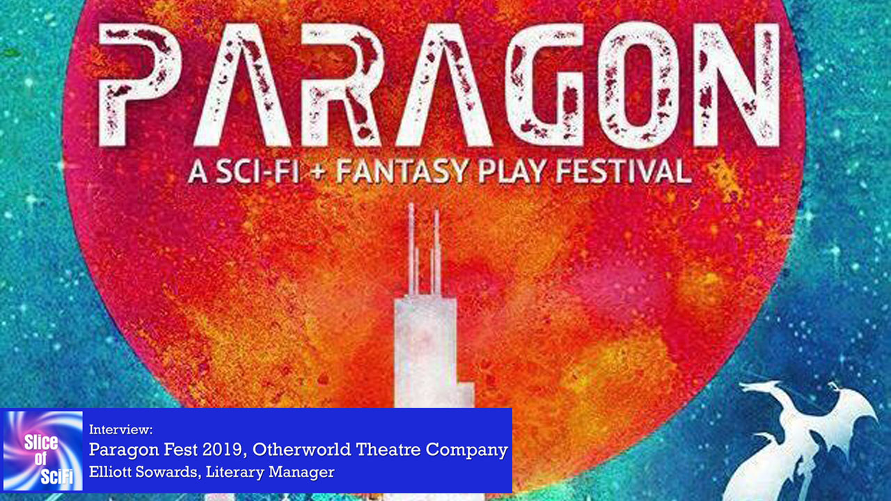 Otherworld Theatre Presents: Paragon Fest 2019 Bringing science fiction & fantasy stage performances to Chicago