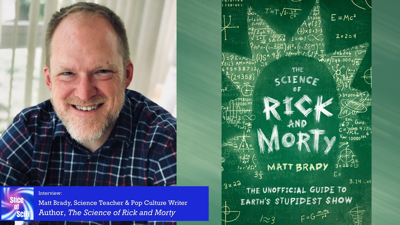 "Matt Brady on ""The Science of Rick and Morty"" Mixing pop culture and science to make learning science fun"