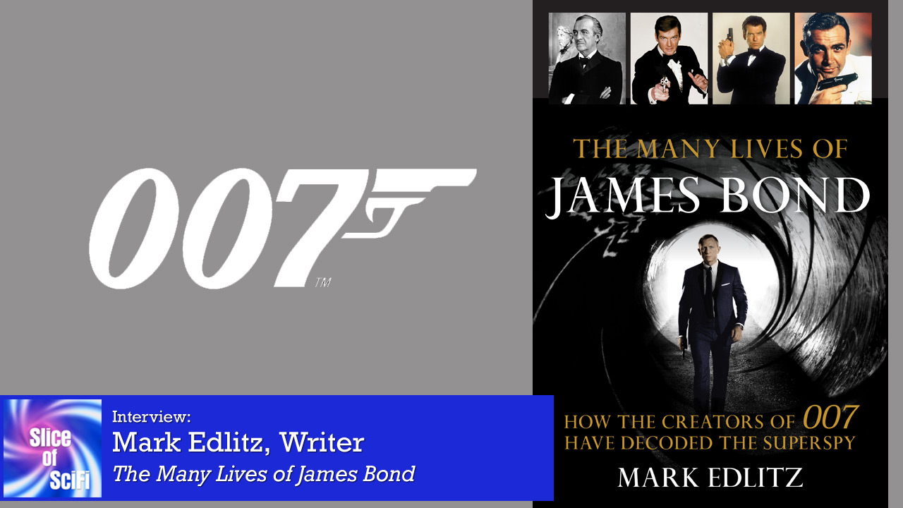 """The Many Lives of James Bond"": Mark Edlitz on 007 Diving deep into the mythology of the super spy, and all the men who've played him"