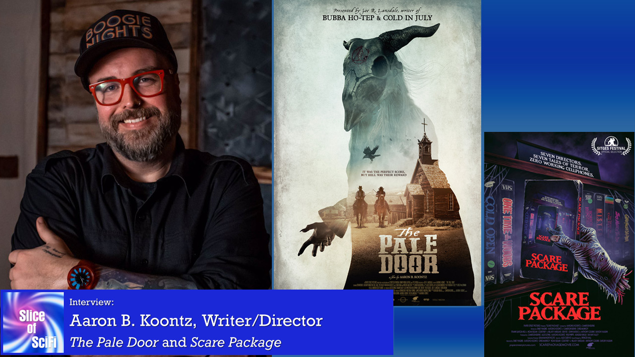 """The Pale Door"" and ""Scare Package"": Aaron B. Koontz on Making Horror Mixing horror with other genres to make fun stories"
