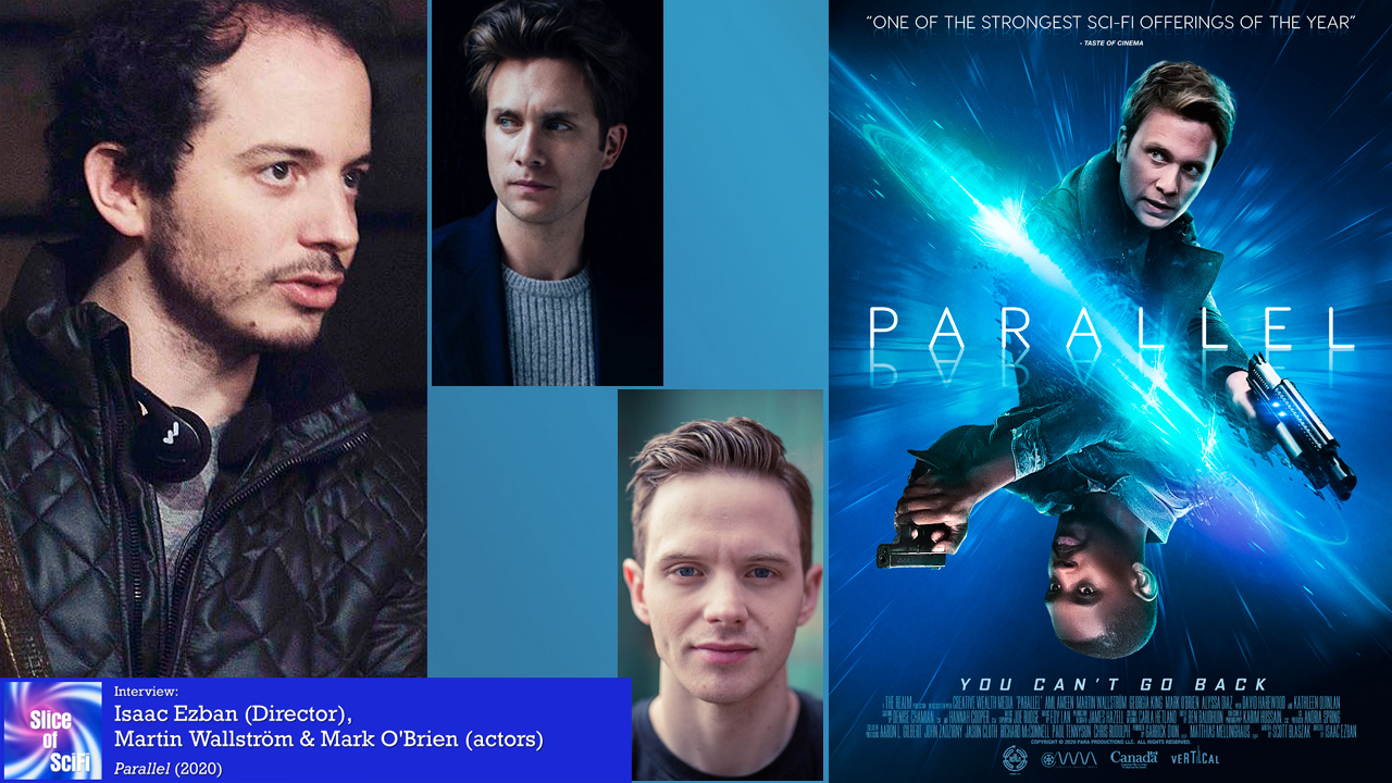 """""""Parallel"""": Isaac Ezban, Martin Wallström and Mark O'Brien The director and actors talk about making a modern scifi thriller"""