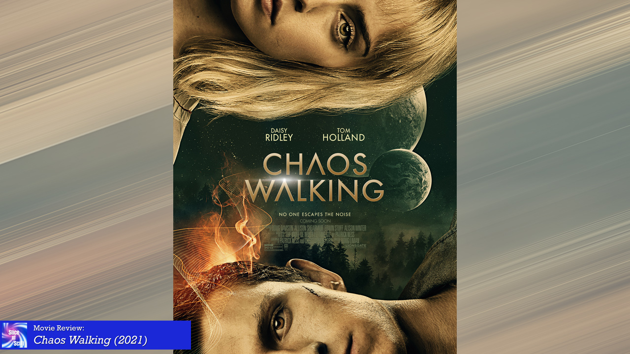 """""""Chaos Walking"""" is familiar and engagingly well done Taking a unique approach to a narrative alternative that succeeds"""