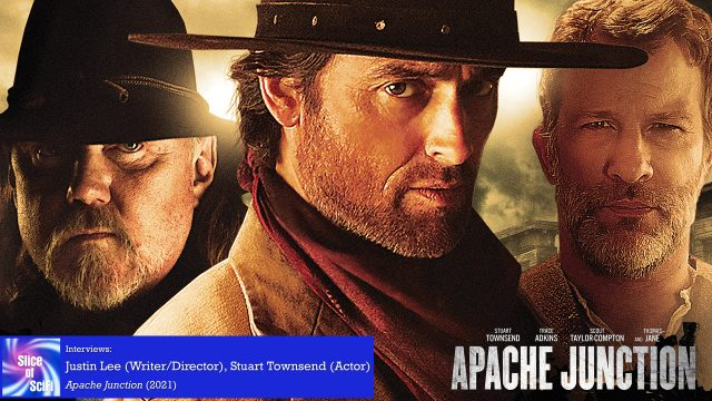 "Slice of SciFI 994: Justin Lee, Stuart Townsend, ""Apache Junction"""
